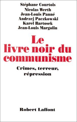 Le Livre noir du communisme : Crimes, terreur et rpression