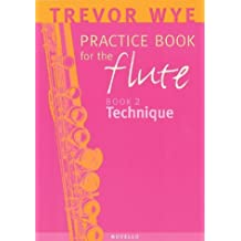Practice Book for the Flute: Book 2 : Technique