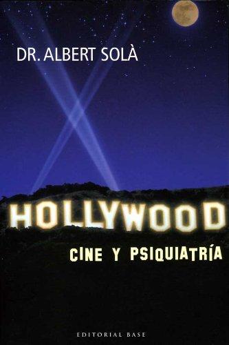 Hollywood. Cine y psiquiatría (Base e-Hispánica nº 5) por Albert Solà