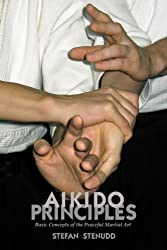 Aikido Principles: Basic Concepts of the Peaceful Martial Art (English Edition)