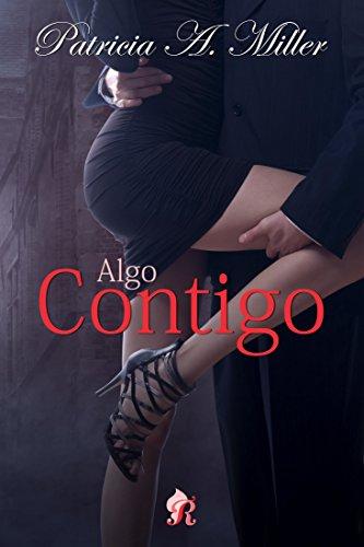 Algo contigo (Romantic Ediciones)