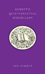 Schott's Quintessential Miscellany by Ben Schott (2011-06-06)