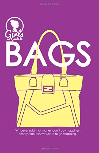 Bags. Girls guide to bags (Purse Size) (Fashion Industry Broadcast)