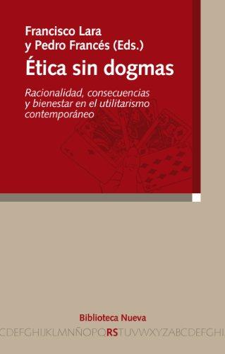 Ética sin dogmas (Razón y Sociedad) por Francisco Lara