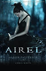 Airel (The Airel Saga, Book 1) by Aaron Patterson, Chris White (2011) Paperback
