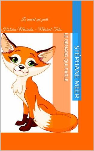Livres gratuits en ligne Le renard qui parle (Histoires Musicales t. 2) pdf, epub