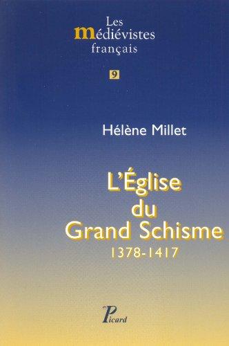 L'eglise du grand schisme. 1378-1417. (les medievistes français, 9.)