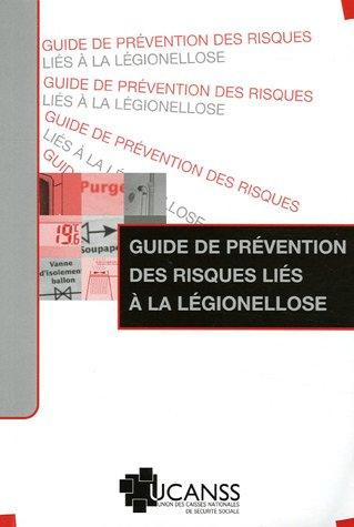 Guide de prévention des risques liés à la légionellose par Martine Fontaine