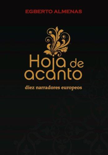 Hoja de Acanto: Diez narradores europeos por Egberto Almenas