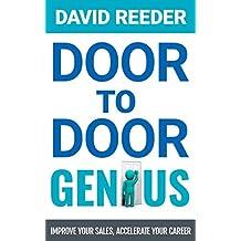 Door to Door Genius: Improve your sales, accelerate your career (English Edition)
