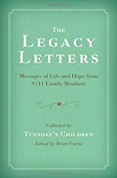 (THE LEGACY LETTERS: MESSAGES OF LIFE AND HOPE FROM 9/11 FAMILY MEMBERS) BY CURTIS, BRIAN(AUTHOR)Hardcover Aug-2011