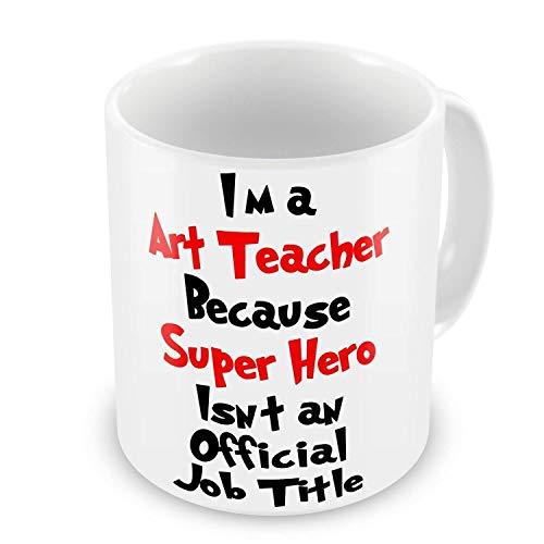 Lingjie i'm a art teacher because super hero isn't an official job title novelty gift mug