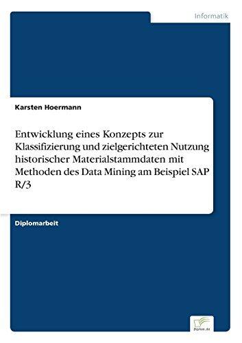 Entwicklung eines Konzepts zur Klassifizierung und zielgerichteten Nutzung historischer Materialstammdaten mit Methoden des Data Mining am Beispiel SAP R/3 by Karsten Hoermann (2001-01-01) par Karsten Hoermann
