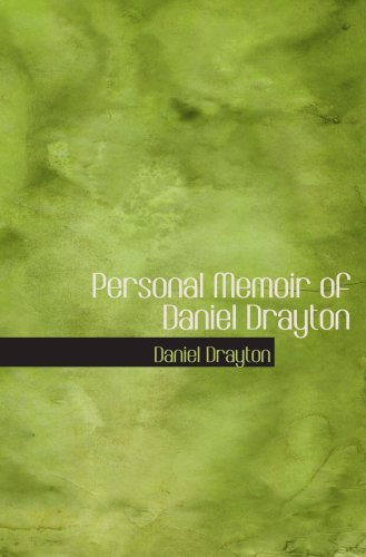 Personal Memoir of Daniel Drayton: For Four Years and Four Months a Prisoner (For Cha