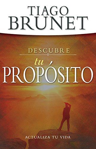 Descubre tu propósito: Actualiza tu vida eBook: Brunet, Tiago ...