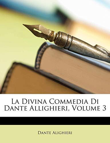 La Divina Commedia Di Dante Allighieri, Volume 3