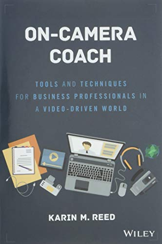 On-Camera Coach: Tools and Techniques for Business Professionals in a Video-Driven World (SAS Institute Inc)