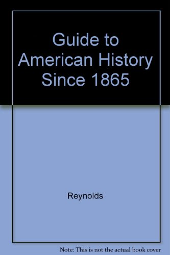 Guide to American History Since 1865