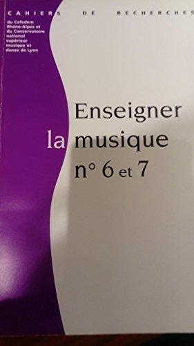 Enseigner la musique n°6 et 7,Cahiers de recherches du Cefedem [Album] [Jan 01, 1900] Cefedem Rhône-Alpes et du conservatoire national supérieurmusique et danse de lyon