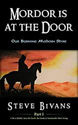 Mordor is at the Door: Our Burning Modern Shire (Be a Hobbit, Save the Earth: the Guide to Sustainable Shire Living Book 1)