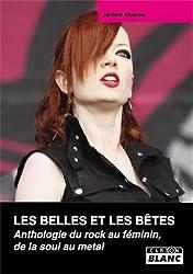 LES BELLES ET LES BETES Anthologie du rock au féminin, de la soul au métal