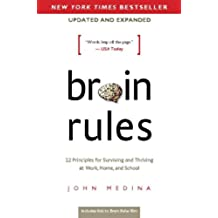 Brain Rules (Updated and Expanded): 12 Principles for Surviving and Thriving at Work, Home, and School (English Edition)