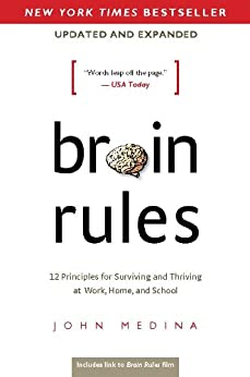 Brain Rules (Updated and Expanded): 12 Principles for Surviving and Thriving at Work, Home, and School by [Medina, John]
