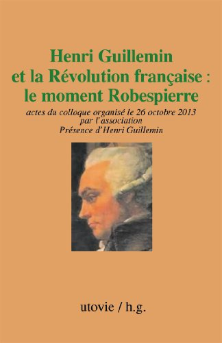 Henri Guillemin et la Révolution française : le moment Robespierre
