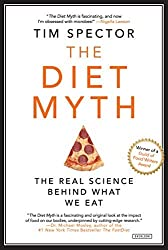 The Diet Myth: Why the Secret to Health and Weight Loss is Already in Your Gut by Tim Spector (2016-10-04)