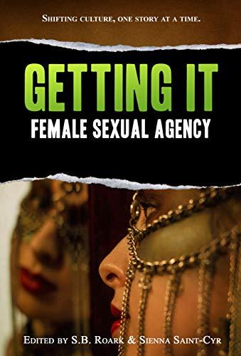 Getting It (Sexual Expression Book 1) (English Edition) par Sienna Saint-Cyr
