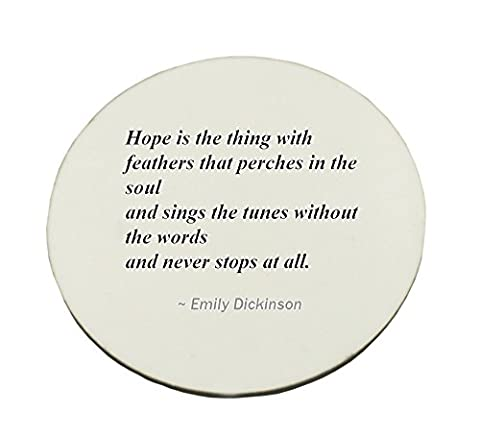 Circle Mousepad with Hope is the thing with feathers that perches in the soul - and sings the tunes without the words - and never stops at all.