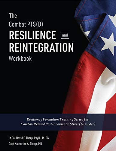 The Combat PTS(D) Resilience and Reintegration Workbook: Resiliency Formation Training Series for Combat-Related Post-Traumatic Stress (Disorder) (English Edition)