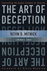 [(The Art of Deception: Controlling the Human Element of Security)] [ By (author) Kevin D. Mitnick, By (author) William L. Simon, Foreword by Steve Wozniak ] [October, 2002]