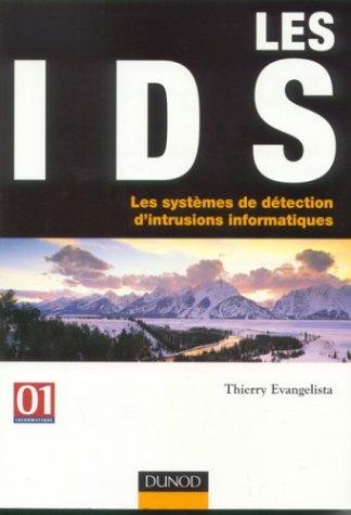 IDS : Les systèmes de détection des intrusions informatiques