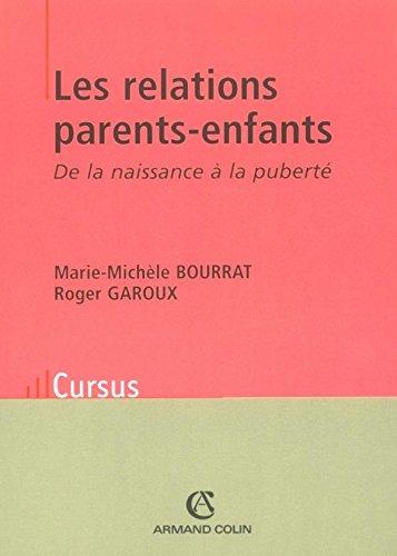 Les relations parents-enfants : De la naissance à la puberté par Marie-Michèle Bourrat, Roger Garoux