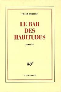 vignette de 'Le bar des habitudes (Franz Bartelt)'