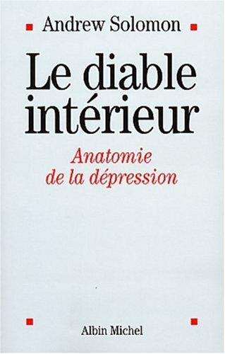 Le Diable intérieur : Anatomie de la dépression