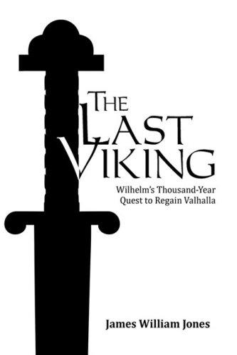 The Last Viking: Wilhelm's Thousand-Year Quest to Regain Valhalla
