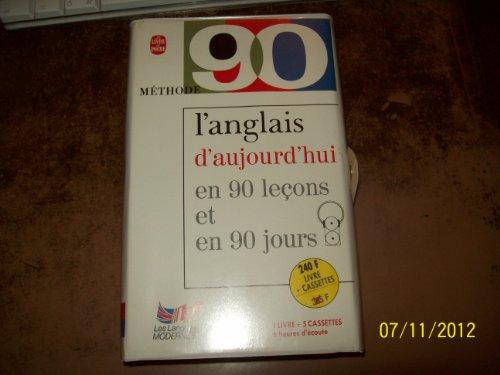 L Anglais D Aujourd Hui En 90 Lecons Et En 90 Jours 1 Livre