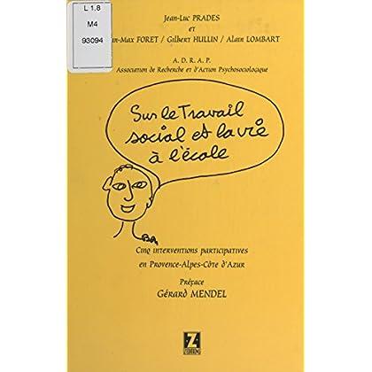 Cinq monographies dans les Alpes Maritimes suivies d'une intervention dans un foyer pour handicapés mentaux dans la région parisienne (1997-1998): Sur ... et la vie à l'école (Sciences et Ped)