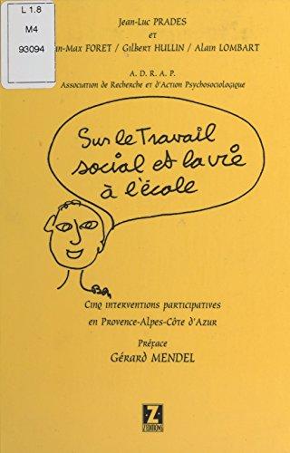 Cinq monographies dans les Alpes Maritimes suivies d'une intervention dans un foyer pour handicapés mentaux dans la région parisienne (1997-1998): Sur ... à l'école (Sciences et Ped) par Jean-Luc Prades