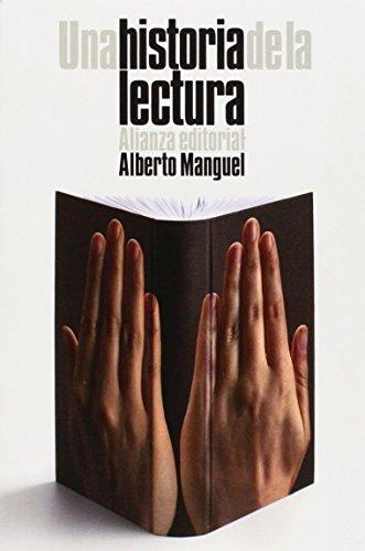 Una historia de la lectura (El Libro De Bolsillo - Humanidades) por Alberto Manguel