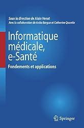 Informatique Médicale, e-Santé – Fondements et applications