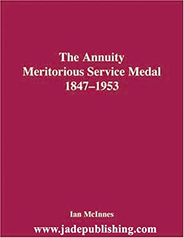 The Annuity Meritorious Service Medal, 1847-1953