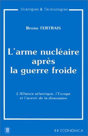 L'arme nucléaire après la guerre froide