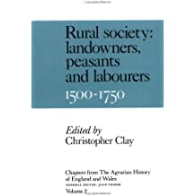 Chps Agrarian Hist Eng Wales V2: Rural Society: Landowners, Peasants and Labourers, 1500-1750 v. 2 (Chapters from the Agrarian History of England & Wales S)