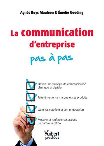 La communication d'entreprise pas à pas (Vuibert pratique) par Émélie Gooding