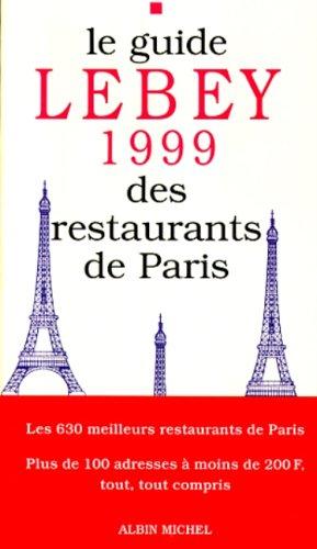 Le Guide Lebey 1999 des restaurants de Paris