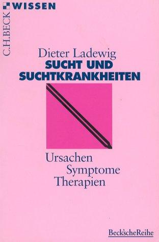 Sucht und Suchtkrankheiten: Ursachen, Symptome, Therapien