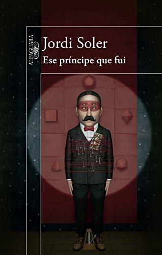 Ese príncipe que fui por Jordi Soler